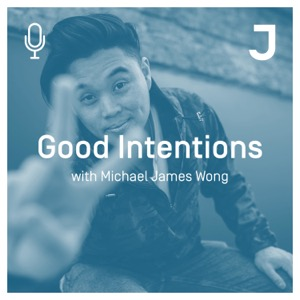 Good Intentions with Michael James Wong