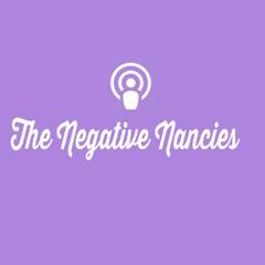 The  Negative Nancies