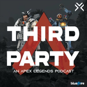 Third Party: An Apex Legends Podcast
