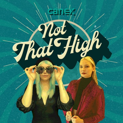 Not That High: The Canex Podcast