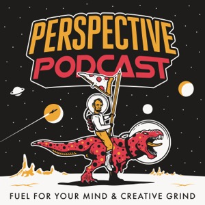 Perspective Podcast   Fuel for Your Mind & Creative Grind