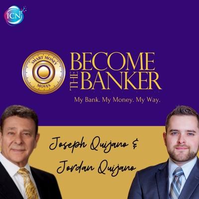 Become The Banker with Joseph Quijano & Jordan Quijano