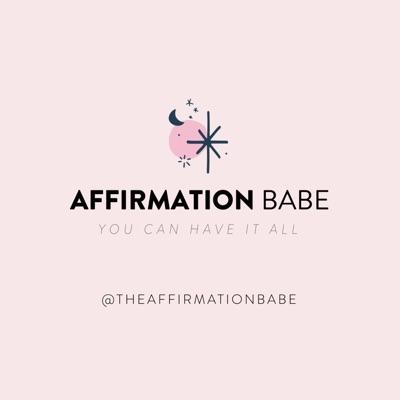 Affirmation Babe:Affirmation Babe