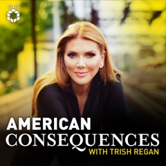 American Consequences With Trish Regan