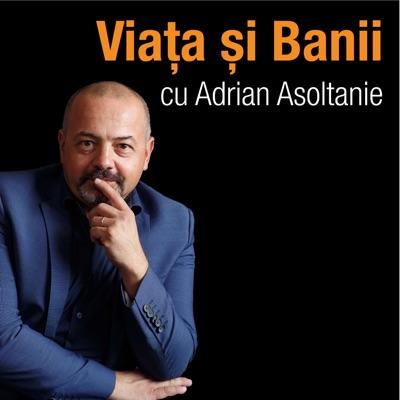 Adrian Asoltanie   Viața și Banii
