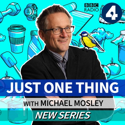 Just One Thing - with Michael Mosley:BBC Radio 4