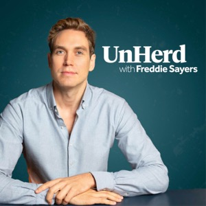 UnHerd with Freddie Sayers