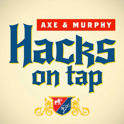 Hacks on Tap with David Axelrod and Mike Murphy:David Axelrod