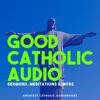 Good Catholic Audio artwork