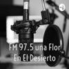 FM 97.5 Una Flor En El Desierto