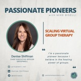 Scaling Virtual Group Therapy with  Denise Shiffman