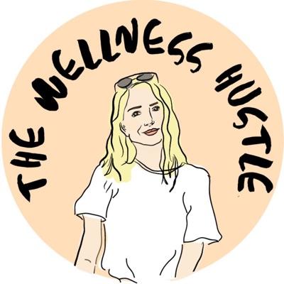The Wellness Hustle Podcast