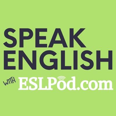 Speak English with ESLPod.com - Learn English Fast:ESLPod.com