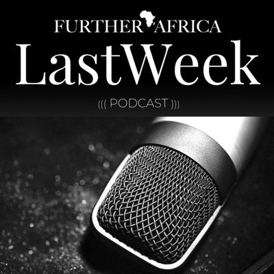 FurtherAfrica's Last Week