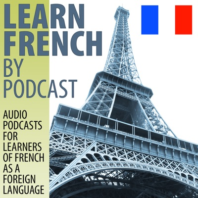 Learn French by Podcast:editor@learnfrenchbypodcast.com