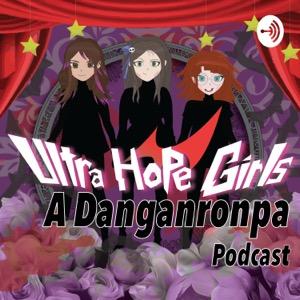 Ultra Hope Girls: A Danganronpa Podcast