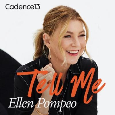 Tell Me with Ellen Pompeo:Ellen Pompeo & Cadence13