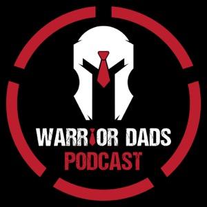 Warrior Dads Podcast