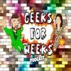Geeks For Weeks PodCast  artwork