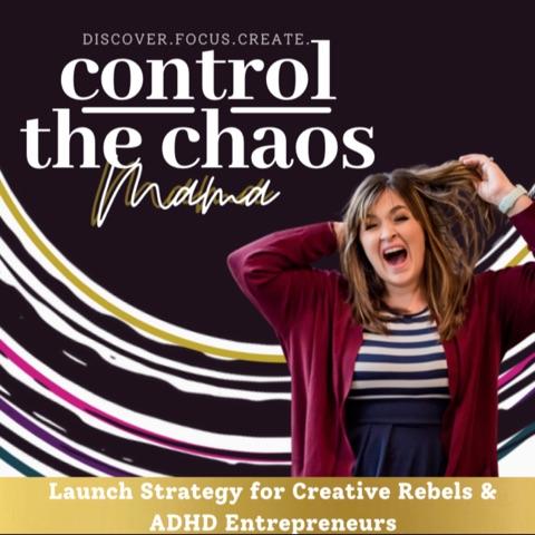 Control The Chaos Mama-ADHD Entrepreneur, Creative Rebel, Enneagram, Cycle Syncing, Productivity