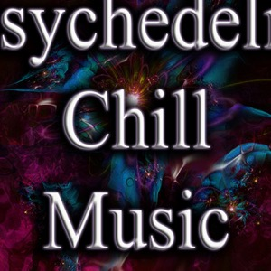 Psychedelic Chill Music Podcast