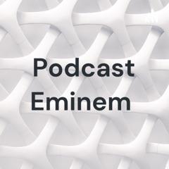 Podcast Eminem