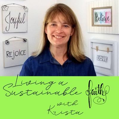 Living a Sustainable Faith with Krista