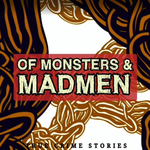 Of Monsters & Madmen