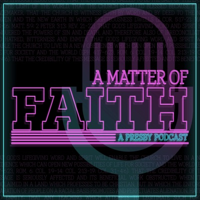 A Matter of Faith: A Presby Podcast
