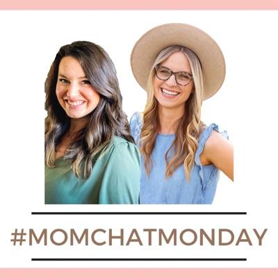 Mom Chat Monday