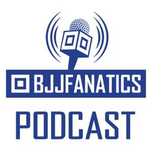 The BJJ Fanatics Podcast