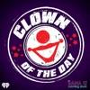Sana G's Clown of the Day