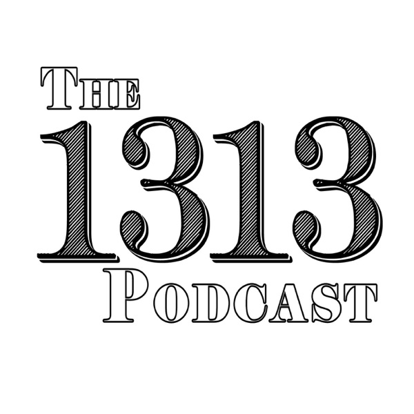 THE 1313 PODCAST