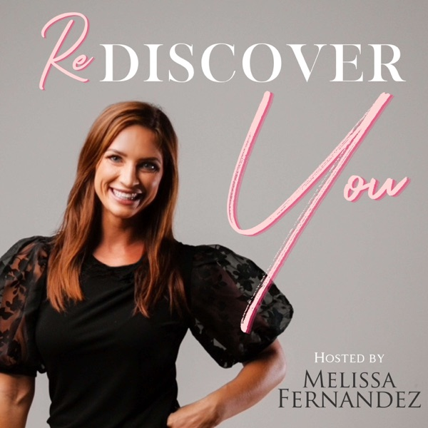 Rediscover You hosted by Melissa Fernandez Artwork