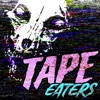 Tape Eaters artwork