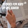Stories for Kids by Ms. Karen  artwork