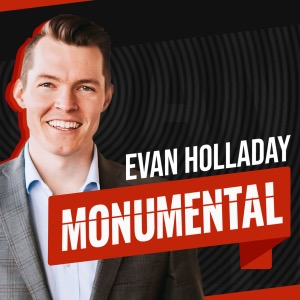 Monumental with Evan Holladay