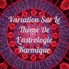 Variation Sur Le Thème De L'astrologie Karmique