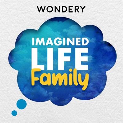 Imagined Life Family:Wondery