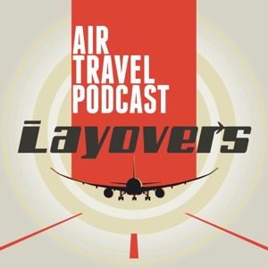 Layovers - Air Travel podcast