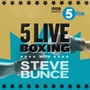 5 Live Boxing with Steve Bunce