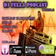 Dj Fella's Podcast
