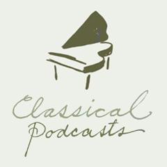 Classical Podcasts