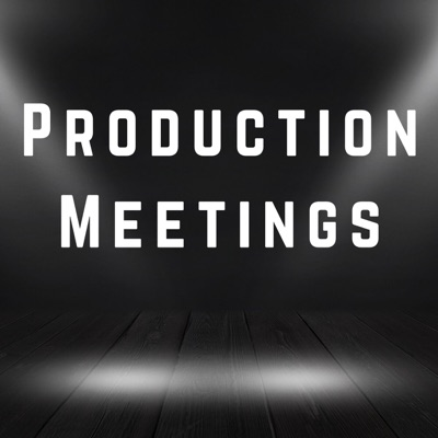 Production Meetings