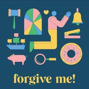 Forgive Me!