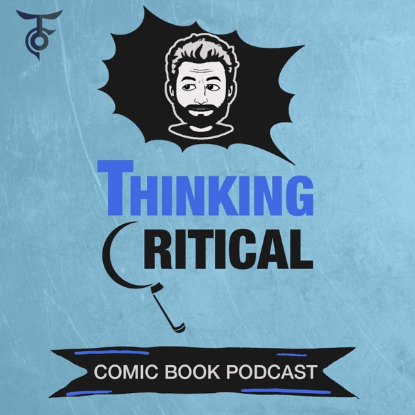 Thinking Critical Comic Book Podcast Artwork