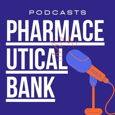 Pharmaceutical Bank Podcast