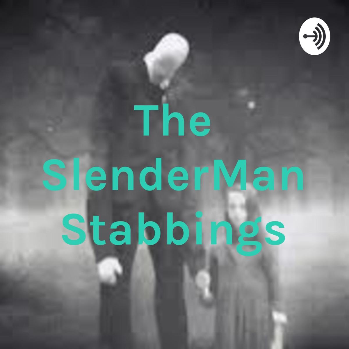 The SlenderMan Stabbings