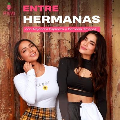 Entre Hermanas con Alejandra Espinoza y Damaris Jimenez:Pitaya Entertainment