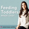 Mama Knows Nutrition: Feeding toddlers made easy artwork